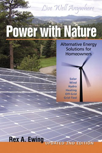 Power with Nature, 2nd Edition Alternative Energy Solutions for Homeowners 2nd 2006 (Revised) 9780965809894 Front Cover