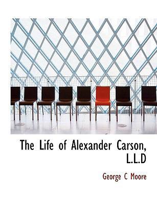 Life of Alexander Carson, L L D  N/A 9781115292894 Front Cover