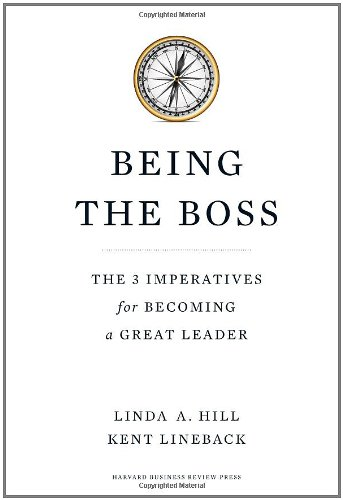Being the Boss The 3 Imperatives for Becoming a Great Leader  2011 edition cover