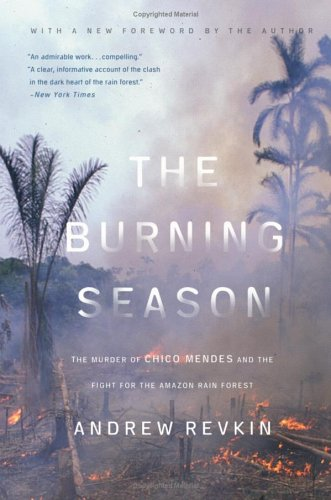 Burning Season The Murder of Chico Mendes and the Fight for the Amazon Rain Forest  1990 edition cover
