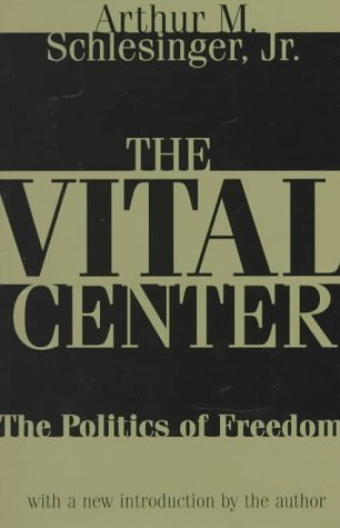 Vital Center The Politics of Freedom  1997 9781560009894 Front Cover