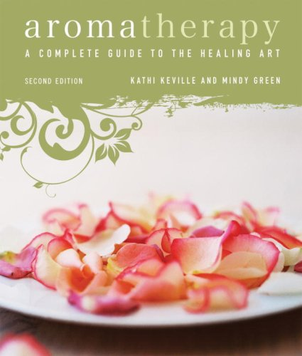 Aromatherapy A Complete Guide to the Healing Art 2nd 2009 (Revised) edition cover