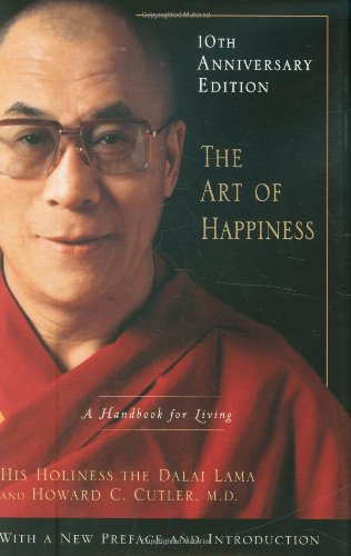 Art of Happiness A Handbook for Living 10th 2009 (Anniversary) edition cover