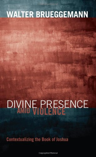 Divine Presence amid Violence Contextualizing the Book of Joshua N/A edition cover