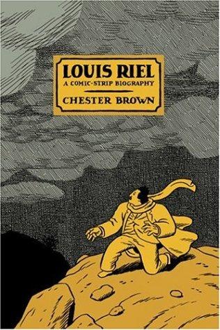 Louis Riel A Comic-Strip Biography N/A edition cover
