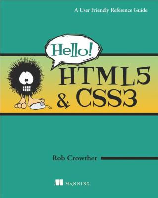 Hello! HTML5 and CSS3 A User-Friendly Reference Guide  2012 9781935182894 Front Cover