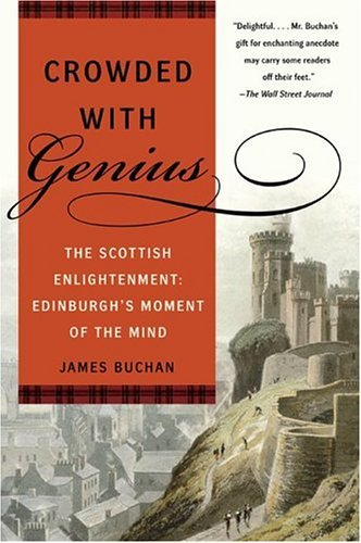 Crowded with Genius The Scottish Enlightenment: Edinburgh's Moment of the Mind N/A 9780060558895 Front Cover