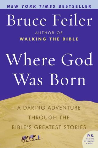 Where God Was Born A Daring Adventure Through the Bible's Greatest Stories N/A edition cover