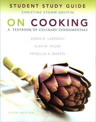 Study Guide for on Cooking A Textbook of Culinary Fundamentals 5th 2011 edition cover
