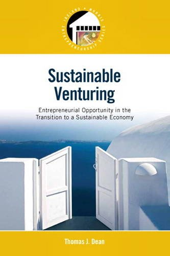 Sustainable Venturing Entrepreneurial Opportunity in the Transition to a Sustainable Economy  2014 (Revised) edition cover