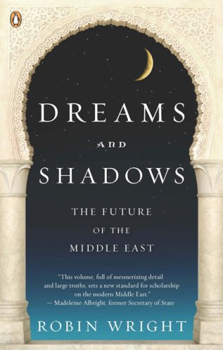 Dreams and Shadows The Future of the Middle East  2009 edition cover