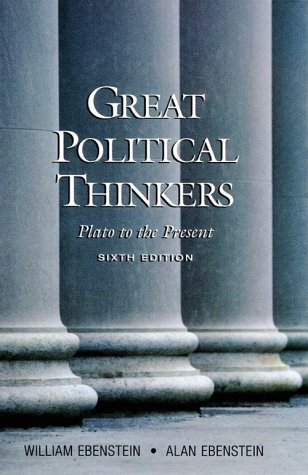 Great Political Thinkers From Plato to the Present 6th 2000 (Revised) edition cover