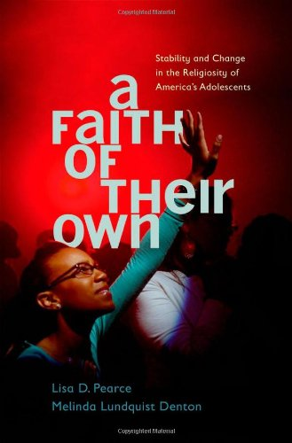 Faith of Their Own Stability and Change in the Religiosity of America's Adolescents  2011 edition cover