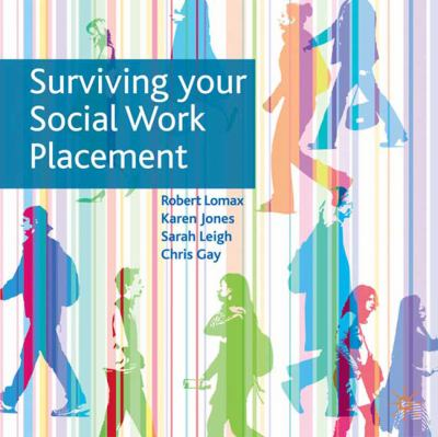 Surviving Your Social Work Placement   2010 9780230221895 Front Cover