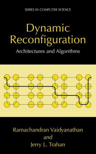 Dynamic Reconfiguration Architectures and Algorithms  2003 9780306481895 Front Cover