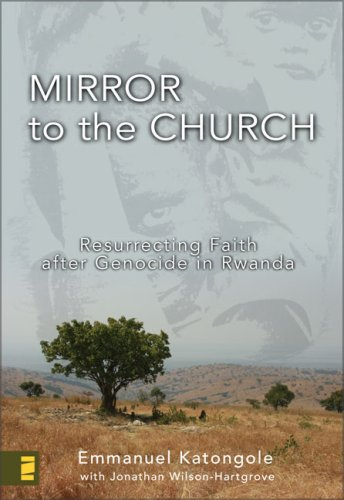 Mirror to the Church Resurrecting Faith after Genocide in Rwanda  2009 edition cover