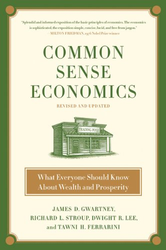 Common Sense Economics What Everyone Should Know about Wealth and Prosperity 2nd 2010 (Revised) edition cover