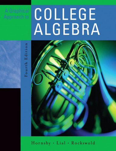 Graphical Approach to College Algebra  4th 2007 (Revised) 9780321356895 Front Cover