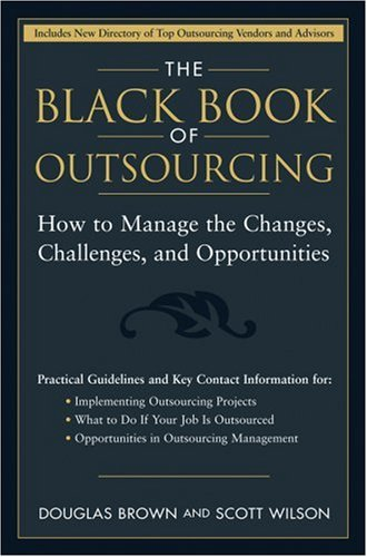 Black Book of Outsourcing How to Manage the Changes, Challenges, and Opportunities  2005 edition cover