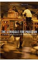 Struggle for Pakistan A Muslim Homeland and Global Politics  2014 9780674052895 Front Cover