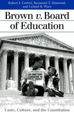 Brown V. Board of Education Caste, Culture, and the Constitution  2003 edition cover