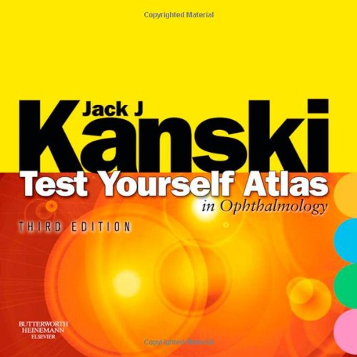 Test Yourself Atlas in Ophthalmology  3rd 2008 9780750675895 Front Cover