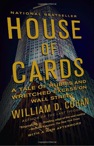 House of Cards A Tale of Hubris and Wretched Excess on Wall Street N/A 9780767930895 Front Cover