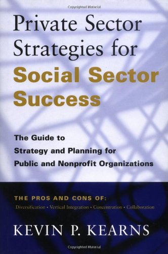 Private Sector Strategies for Social Sector Success The Guide to Strategy and Planning for Public and Nonprofit Organizations  2000 edition cover