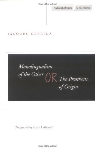 Monolingualism of the Other Or, the Prosthesis of Origin  1998 edition cover