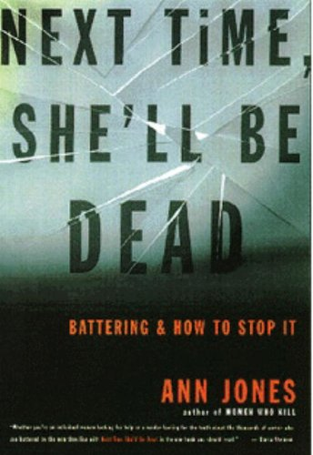 Next Time She'll Be Dead : Battering and How to Stop It 2nd 2000 edition cover