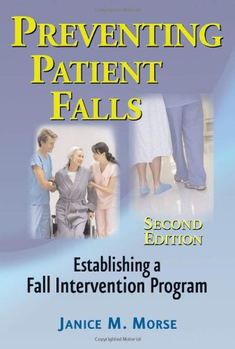 Preventing Patient Falls Establishing a Fall Intervention Program 2nd 2009 edition cover