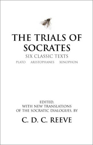 Trials of Socrates Six Classic Texts  2002 9780872205895 Front Cover