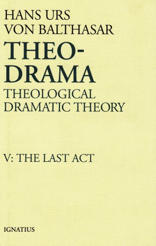 Theo-Drama Theological Dramatic Theory - The Last Act N/A edition cover