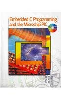 Embedded C Programming and the Microchip PIC (Book Only)   2004 9781111321895 Front Cover