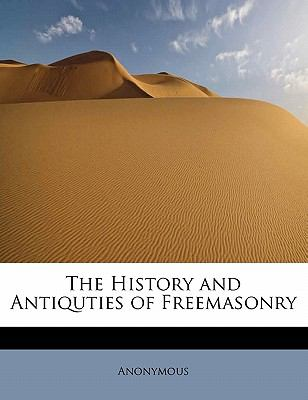 History and Antiquties of Freemasonry N/A 9781113921895 Front Cover