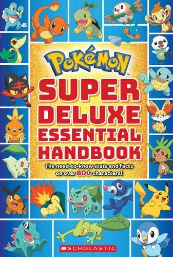 Super Deluxe Essential Handbook The Need-to-Know Stats and Facts on over 800 Pok�mon  2018 9781338230895 Front Cover