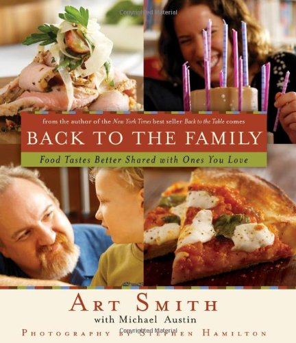 Back to the Family Food Tastes Better Shared with Ones You Love  2007 9781401602895 Front Cover