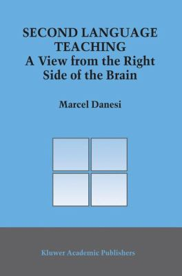 Second Language Teaching A View from the Right Side of the Brain  2003 9781402014895 Front Cover