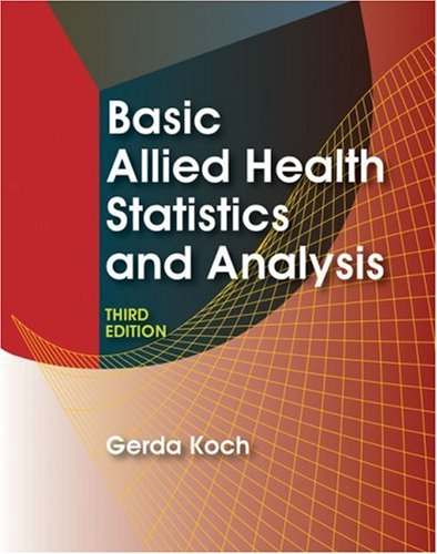 Basic Allied Health Statistics and Analysis  3rd 2008 (Revised) edition cover
