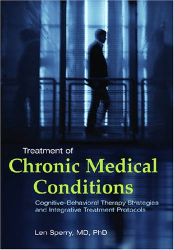 Treatment of Chronic Medical Conditions Cognitive-Behavioral Therapy Strategies and Integrative Treatment Protocols  2009 edition cover