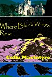 Where Black Wings Rest  N/A 9781490460895 Front Cover