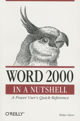 Word 2000 in a Nutshell A Power User's Quick Reference  2000 9781565924895 Front Cover