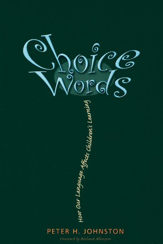 Choice Words How Our Language Affects Children's Learning  2004 9781571103895 Front Cover