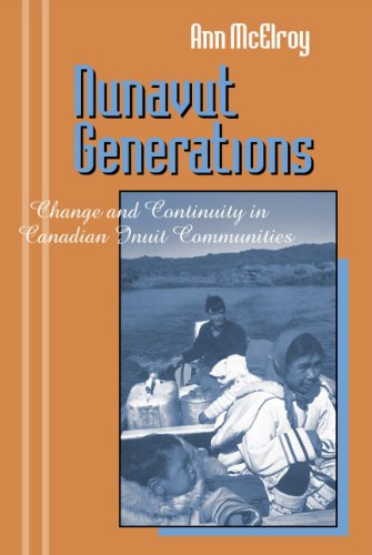 Nunavut Generations Change and Continuity in Canadian Inuit Communities N/A edition cover