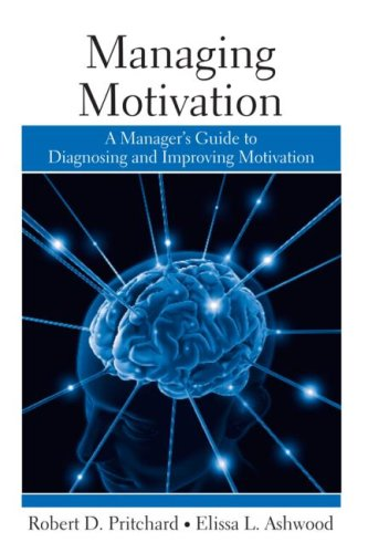 Managing Motivation A Manager's Guide to Diagnosing and Improving Motivation  2008 edition cover