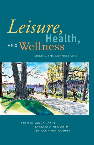 Leisure, Health, and Wellness: Making the Connections  2010 edition cover