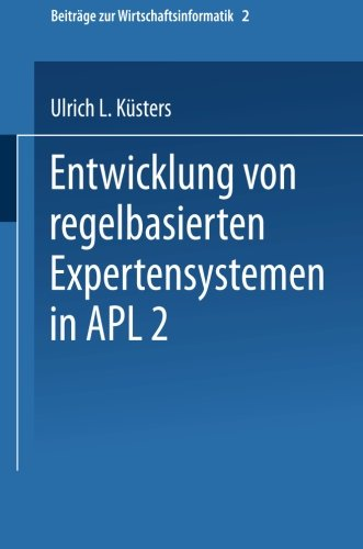 Entwicklung Von Regelbasierten Expertensystemen in APL2   1992 9783790805895 Front Cover