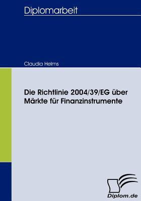 Die Richtlinie 2004/39/Eg �ber M�rkte F�r Finanzinstrumente   2008 9783836659895 Front Cover