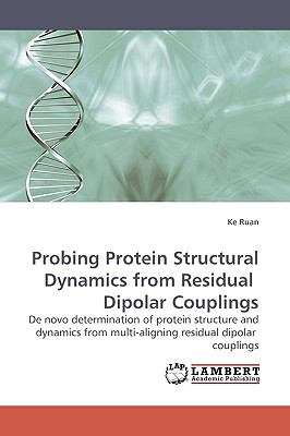 Probing Protein Structural Dynamics from Residual Dipolar Couplings N/A 9783838303895 Front Cover