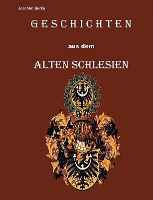 Geschichten Aus Dem Alten Schlesien  N/A 9783839137895 Front Cover